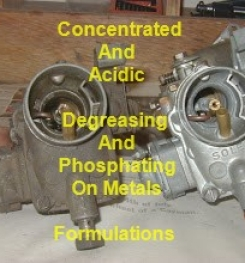 Concentrated And Acidic Degreasing And Phosphating On Metals Formulation And Production Process