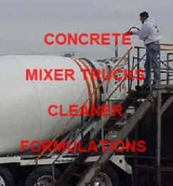 CONCRETE MIXER TRUCKS CLEANER FORMULATIONS AND PRODUCTION PROCESSES