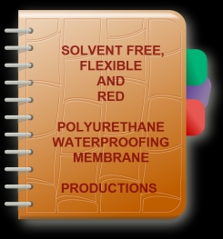 Two Component And Solvent Free Flexible - Red Polyurethane Waterproofing Membrane Formulation And Production