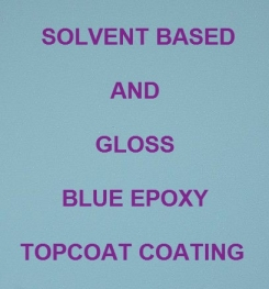 Solvent Based And Gloss Blue Epoxy Topcoat Coating Formulation And Production