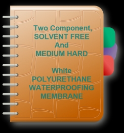 Two Component, Solvent Free And Medium Hard White Polyurethane Waterproofing Membrane Formulation And Production