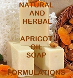 Natural And Herbal Apricot Oil Soap Formulation And Production