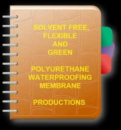 Two Component And Solvent Free Flexible - Green Polyurethane Waterproofing Membrane Formulation And Production