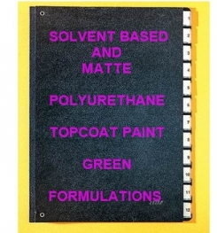 Solvent Based And Matte Polyurethane Topcoat Paint Green Formulation And Production